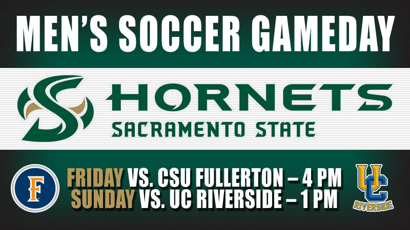MEN'S SOCCER PLAYS FIRST BIG WEST HOME GAMES THIS WEEKEND AGAINST CSUF, UC RIVERSIDE