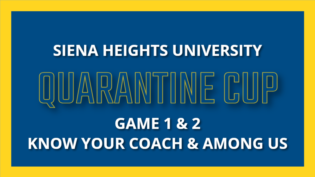 Siena Heights University Quarantine Know Your Coach and Among Us