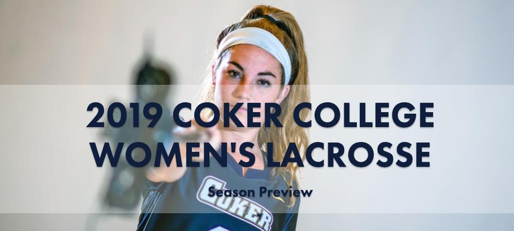 Coker Women's Lacrosse to Begin Home Slate Against Palm Beach Atlantic on Thursday (Feb. 7)