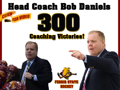 Ferris State Hockey Coach Bob Daniels Records 300th Career Win