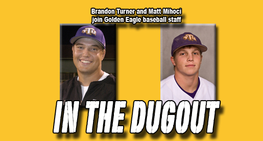 Mihoci, Turner join Golden Eagle baseball staff