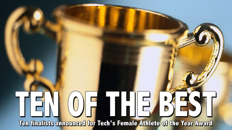 Tech announces 10 finalists for 2013-14 Outstanding Female Athlete