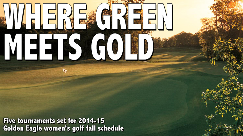 Golden Eagle women's golf team releases 2014-15 fall slate