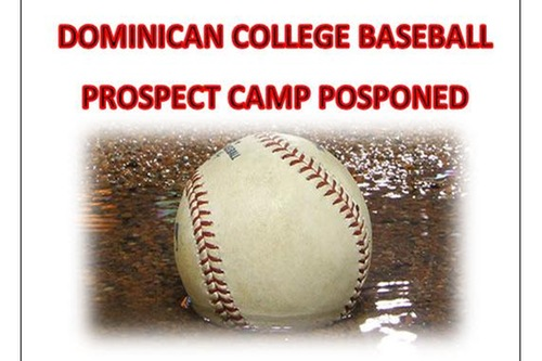 DOMINICAN COLLEGE BASEBALL PROSPECT CAMP POSTPONED