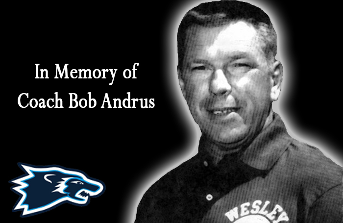Wesley Mourns the Loss of Hall of Fame Coach Bob Andrus
