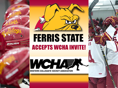 Ferris State Accepts WCHA Hockey Invitation!