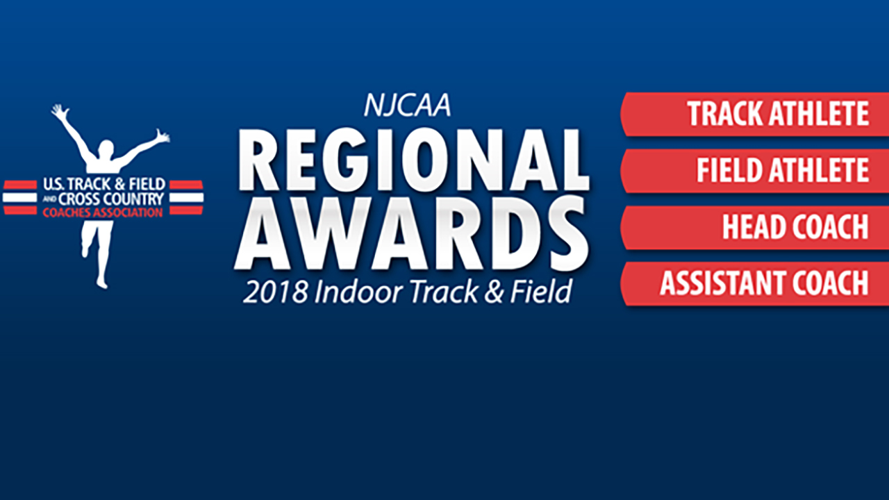 NJCAA Regional Award Winners For 2018 Indoor Season