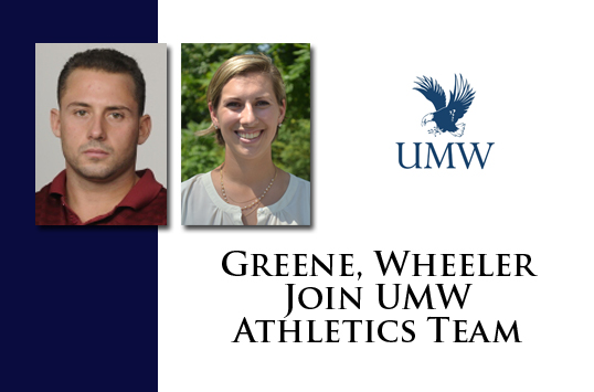 UMW Athletics Announces Hiring of George Greene as Director of Strength and Conditioning, Rachel Wheeler as Assistant Athletic Trainer