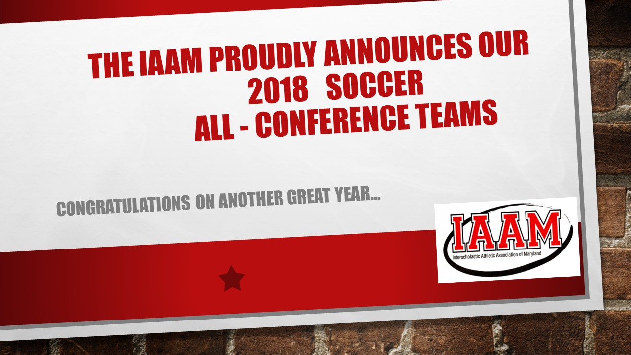 The IAAM proudly announces the 2018 All-Conference Soccer Teams