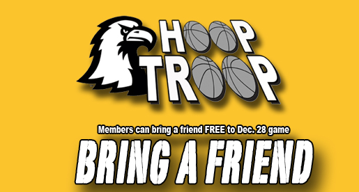 Hoop Troop members can bring a friend FREE to game vs. Marshall