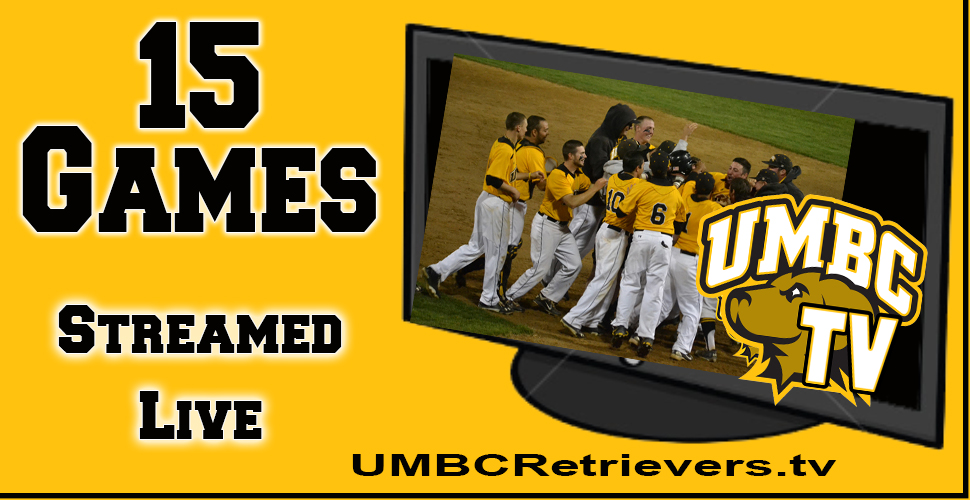 11 Dates, 15 Total Baseball Games to be Streamed Live on UMBCRetrievers.tv