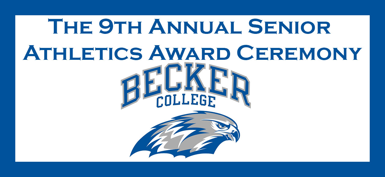 Ninth Annual Becker College Senior Athletic Awards Ceremony