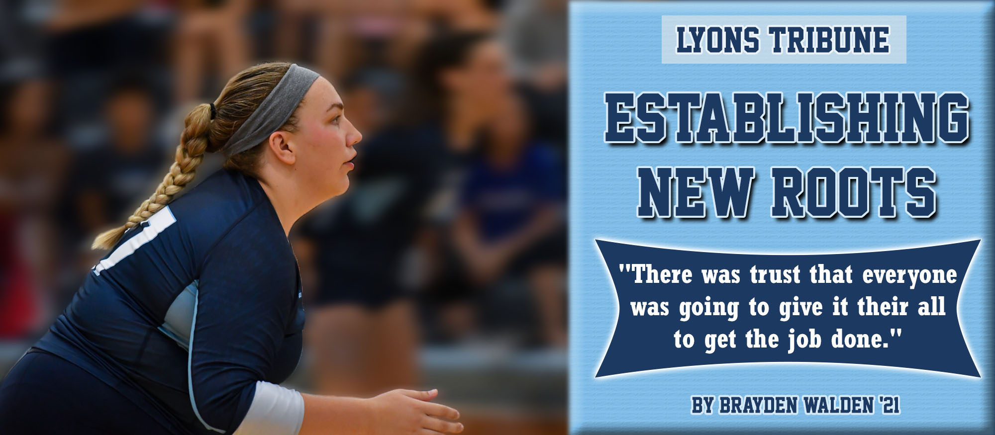 Graphic showing Brayden Walden - Lyons volleyball player - and promoting her article for the Lyons Tribune on Oct. 12, 2018. Graphic created by Emma Recchi '19