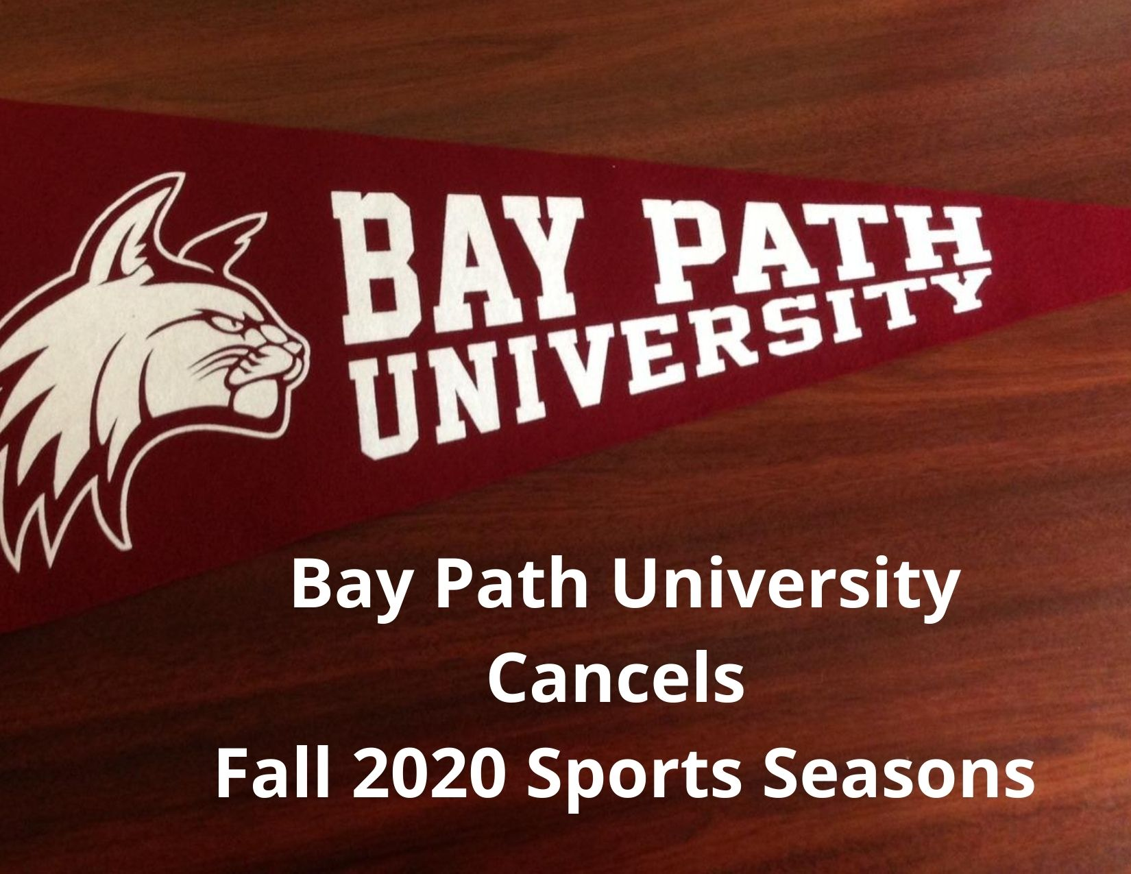 Bay Path University Cancels Fall Varsity Sports season.
