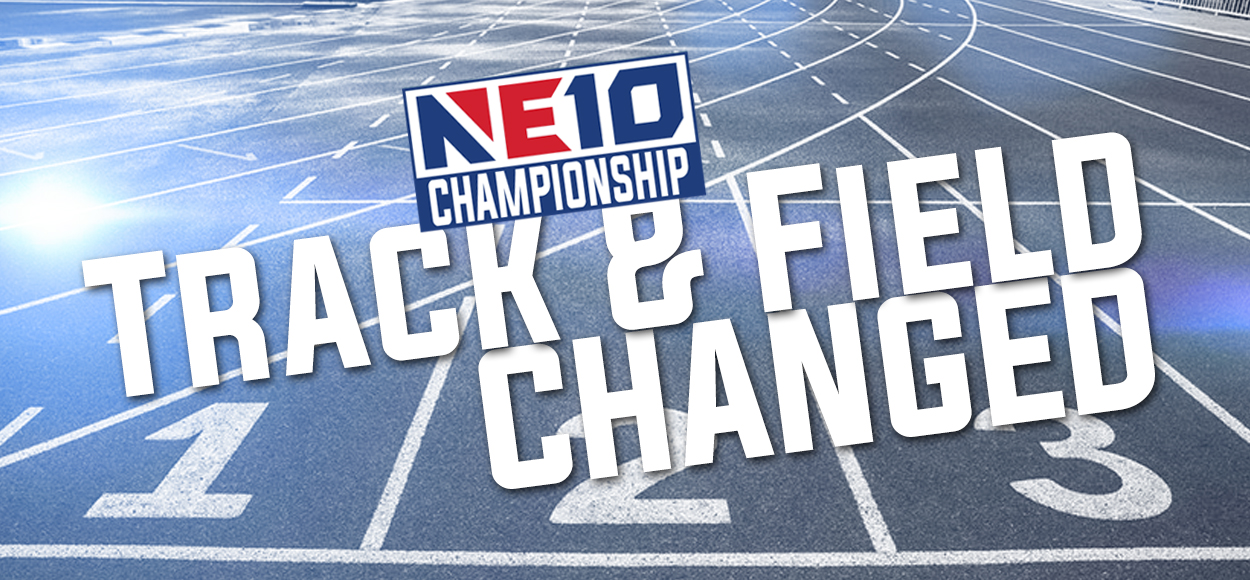NE10 Moves Outdoor Track & Field Championships to Saturday - Sunday