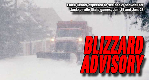 "Eblen Center under ""blizzard"" advisory for two upcoming games"
