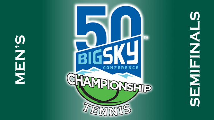 MEN'S TENNIS FALLS IN BIG SKY TOURNEY SEMIFINALS TO WEBER STATE