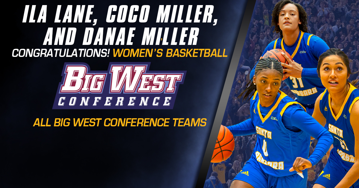 Lane Named Big West Freshman of the Year; Coco and Danae Miller Selected to Honorable Mention Team