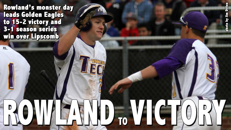 Rowland helps Tech roll to 15-2 win over Lipscomb on Legend's Day