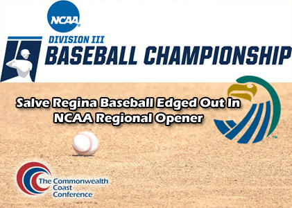 Salve Regina Baseball Edged Out In NCAA Regional Opener