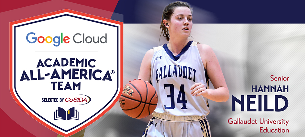 Gallaudet's Hannah Neild dribbles a basketball with her right hand as she looks up the court. A CoSIDA Academic All-America Team logo is on the left side. Other text on the graphic says Senior Hanna Neild, Gallaudet University, Education