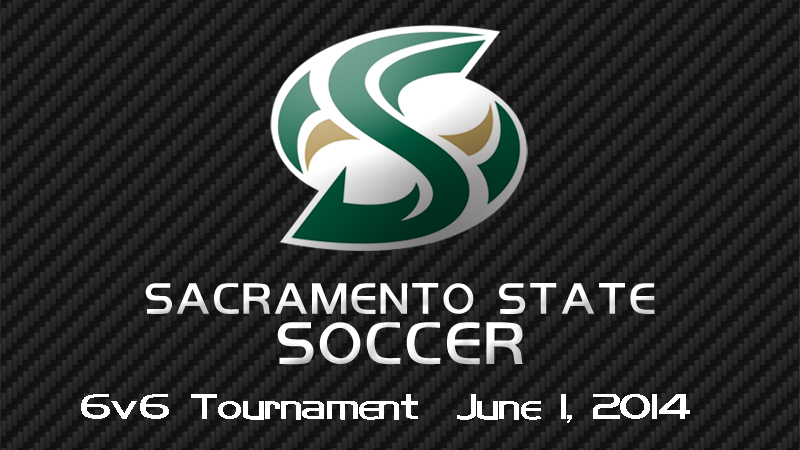 SACRAMENTO STATE 2014 6V6 SOCCER TOURNAMENT CENTRAL