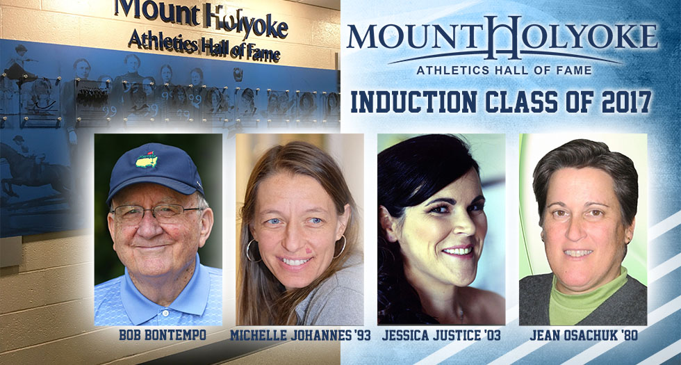 The 2017 Mount Holyoke Athletics Hall of Fame Class of 2017 from left to right headshots of Bob Bontempo, Michelle Johannes, Jessica Justice and Jean Osachuk.