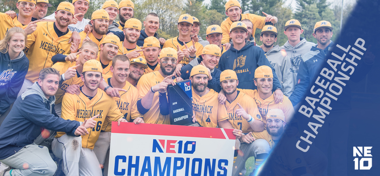 Embrace The Championship: Merrimack Claims NE10 Baseball Title for the First Time in 22 Years
