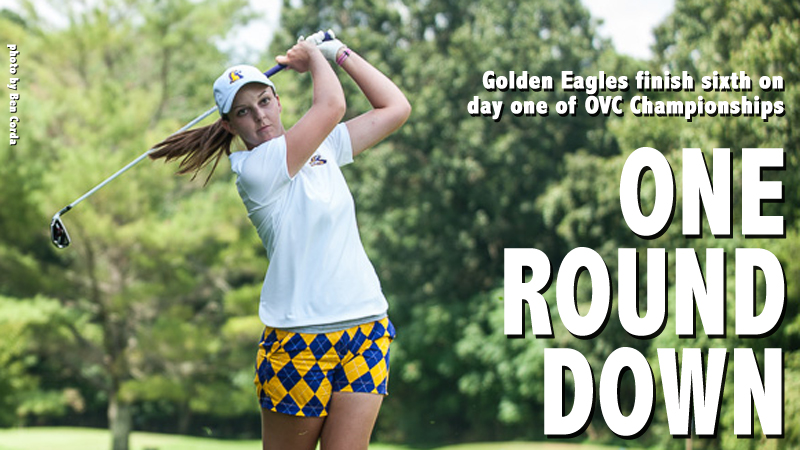 Golden Eagles in sixth after first round of OVC Championship