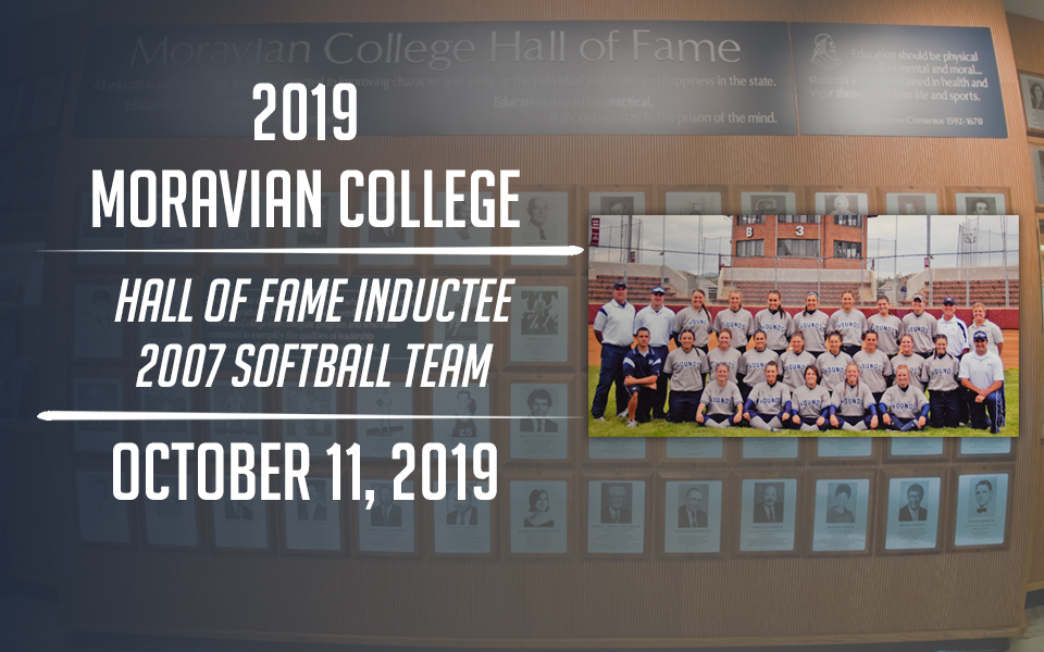 2007 softball team, a new Moravian Hall of Fame Inductee.