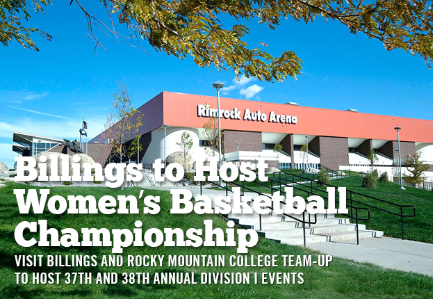 Billings to Host 2017 and 2018 Division I Women?s Basketball National Championships