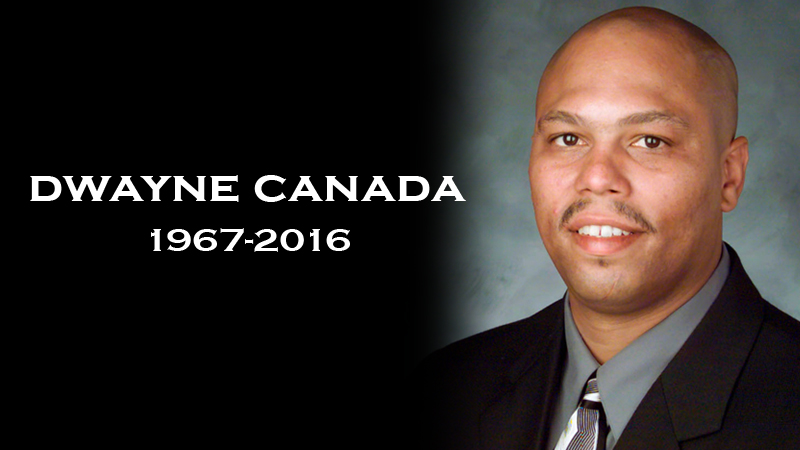 FORMER MEN'S BASKETBALL ASSISTANT COACH DWAYNE CANADA PASSES AWAY