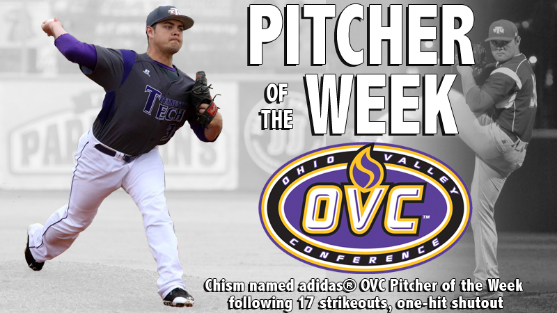 Ohio Valley Conference honors Chism as adidas® OVC Pitcher of the Week