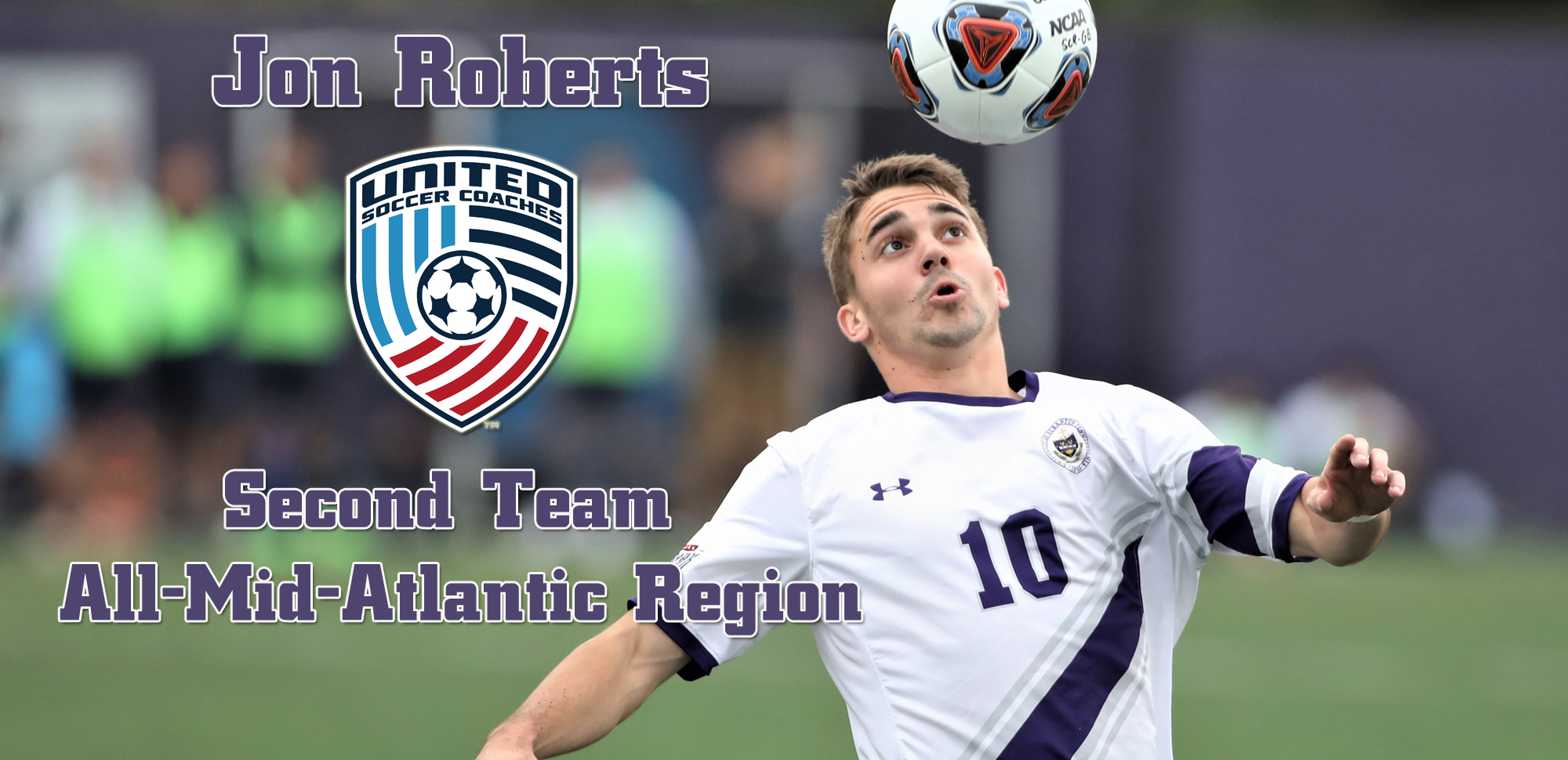 Senior Jon Roberts earned All-Region Honors for the second consecutive year as announced by United Soccer Coaches on Monday afternoon.