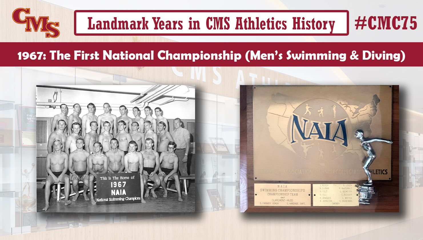 A team photo and the NAIA national championship trophy. Words over the photo read: Landmark Years in CMS Athletics History, 1967: The First National Championship (Men's Swimming and Diving)