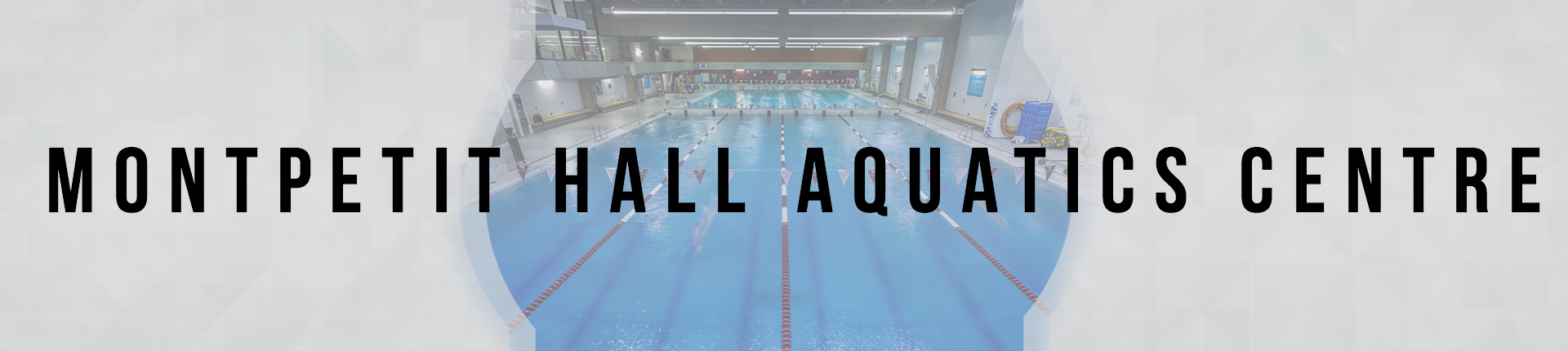 Montpetit Hall Aquatics Centre