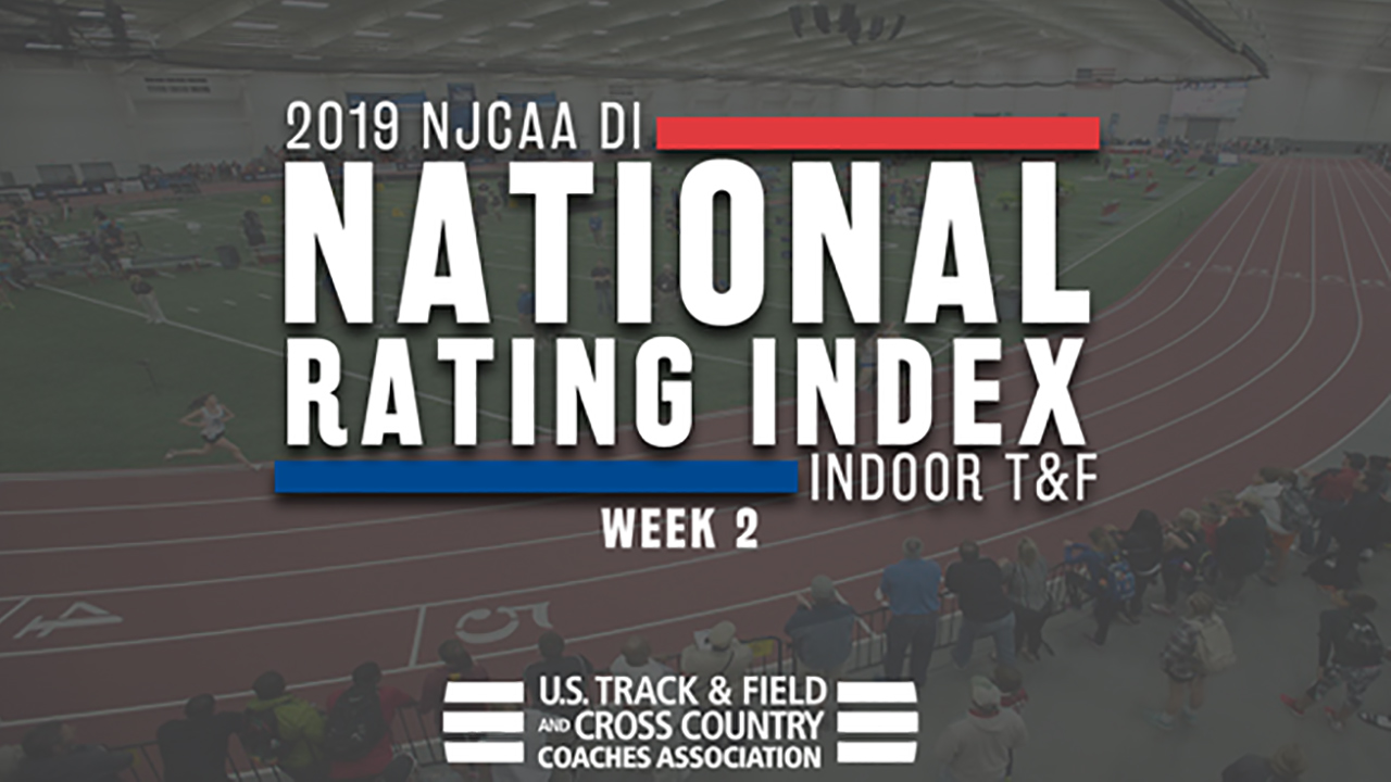 2019 NJCAA Indoor Track & Field Rating Index – Week 2